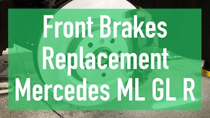 Video: Replace Front Brakes on Mercedes ML, GL & R-Class